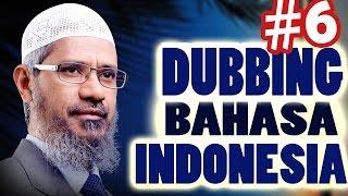 Video Dr ZAKIR NAIK DUBBING BAHASA INDONESIA (6) - Full TANYA JAWAB download MP3, 3GP, MP4, WEBM, AVI, FLV Maret 2018