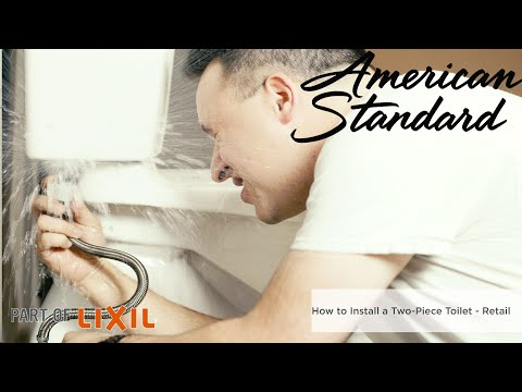 How To Install A Two-Piece Toilet By American Standard For Retail