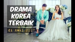 Video 6 Drama Korea Terbaik di Awal 2017 | Wajib Nonton download MP3, 3GP, MP4, WEBM, AVI, FLV Juni 2017