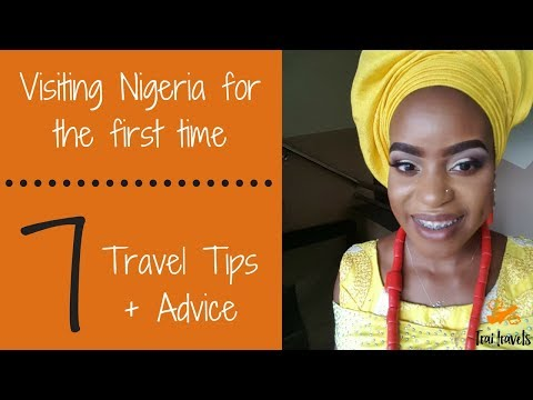 Visiting Nigeria for the First Time: 7 Travel Tips & Advice