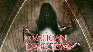 THE VATICAN EXORCISMS OFFICIAL TRAILER