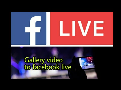 Gallery video to facebook live