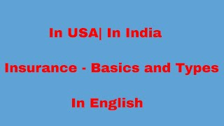 Insurance - basics and types | in english| usa|in uk|in canada| china| australia|