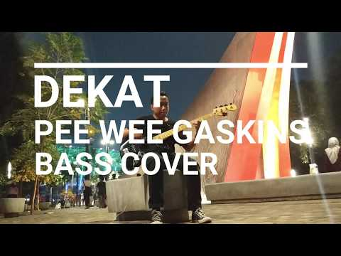 Download Pee Wee Gaskins - Dekat Bass Cover Mp4 baru