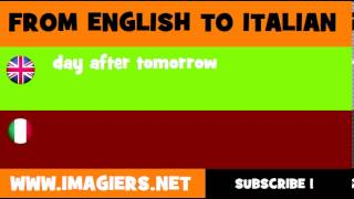 How to say day after tomorrow in Italian