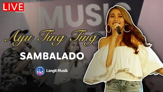 AYU TING TING - SAMBALADO | LIVE PERFORMANCE AT LET'S TALK MUSIC