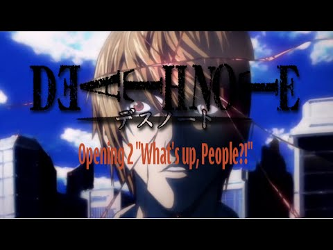 "Death Note Opening 2 ""Whats up, People?!"" HD"