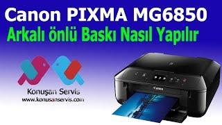 Çift taraflı yazdırma Nasıl yapılır ( Canon Pıxma Mg6850)
