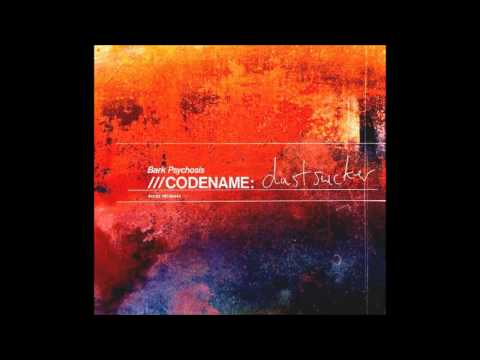 Bark Psychosis - ///CODENAME: dustsucker [Full Album]