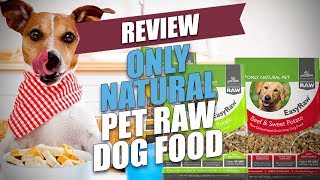 Only Natural Pet Raw Dog Food Review