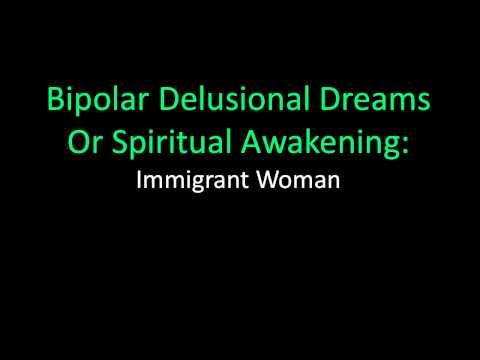 Immigrant Woman (Angel Dream) - Bipolar Delusional Dreams or Spiritual Awakening