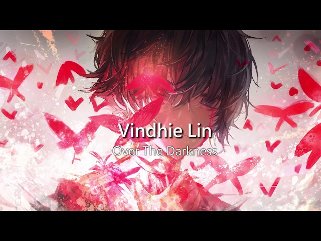 World's Most Emotional Music: Over The Darkness by Vindhie Lin