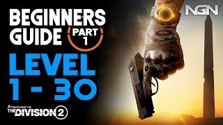 Beginners Guide - Level 1 to 30 || Part 1 || The Division 2