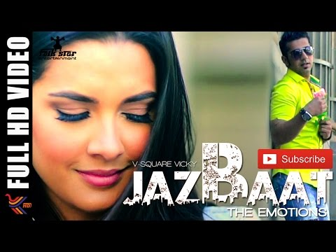 JAZBAAT THE EMOTIONS |V - SQUARE VICKY | NEW ROMANTIC PUNJABI SONG 2015 | OFFICIAL FULL VIDEO HD