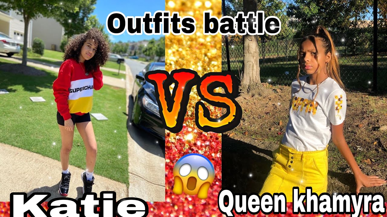 Queen khamyra vs Katie (outfits battle)must watch 🔥