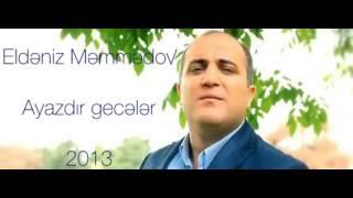 Eldeniz Memmedov - Ayazdir Geceler 2013