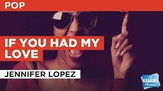 If You Had My Love in the style of Jennifer Lopez | Karaoke with Lyrics
