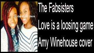 the fabsisters love is a loosing game amy winehouse cove