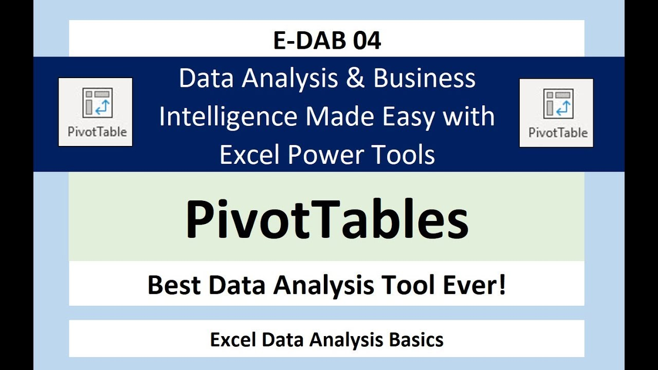 E-DAB 04: PivotTables & Slicers Create Dashboards & Summary Reports
