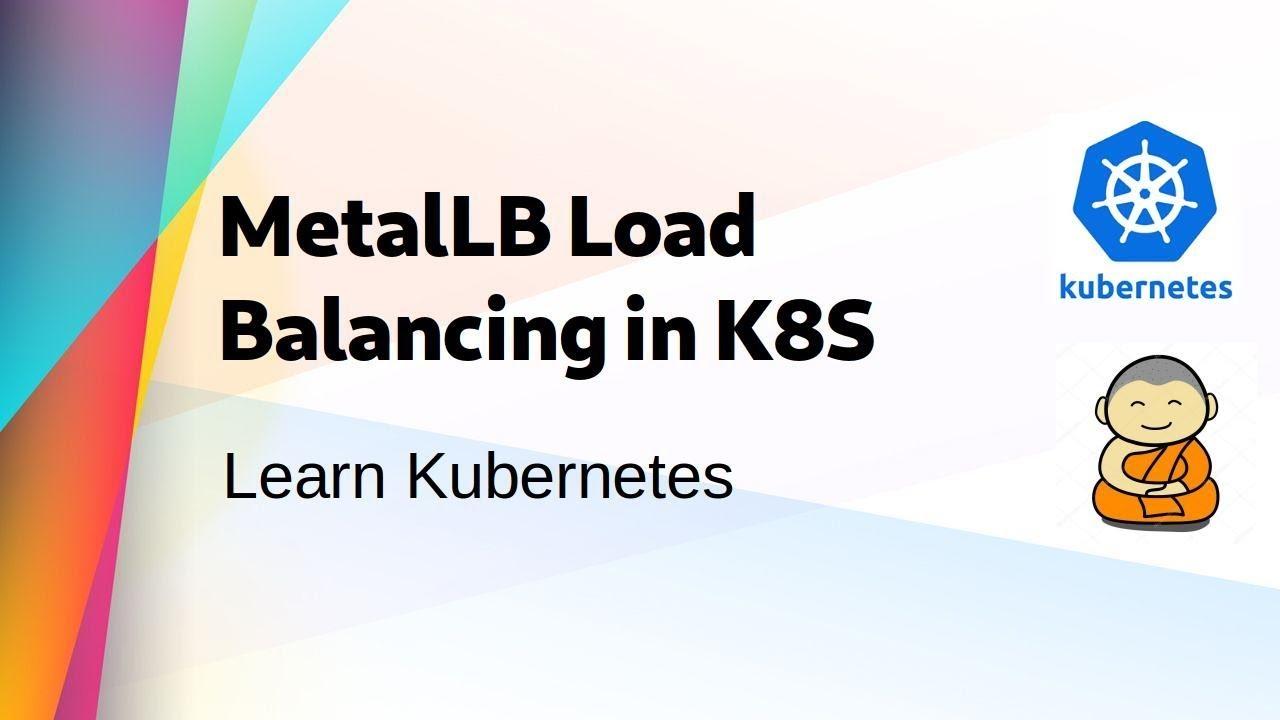 [ Kube 33 ] Set up MetalLB Load Balancing for Bare Metal Kubernetes