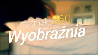 SzustaRano [#360] WYOBRAŹNIA