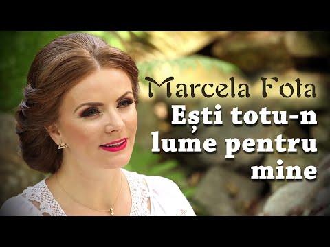Marcela Fota   Esti totu-n lume pentru mine