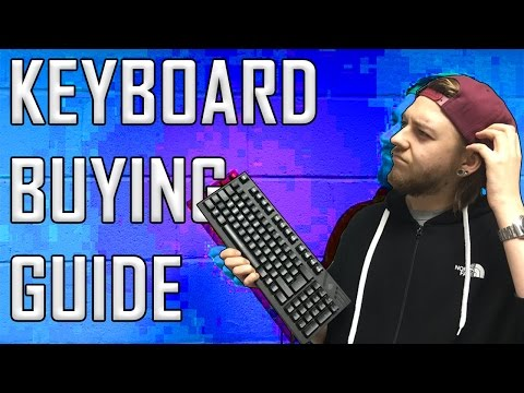 Keyboard Buying Guide (BEST KEYBOARD for YOU!)