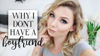 Why I Don't Have A Boyfriend   Q&A