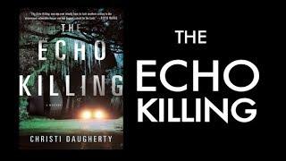 The Echo Killing Book Trailer