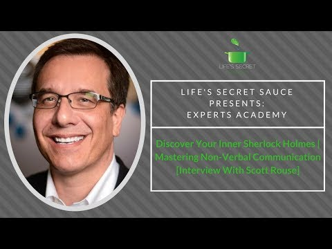 Discover Your Inner Sherlock Holmes | Mastering NonVerbal Communication [Interview With Scott Rouse]