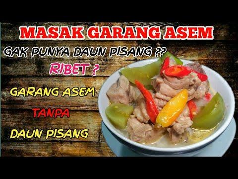 Resep Garang Asem Ayam Tanpa Daun Pisang Tanpa Tumis Praktis Youtube