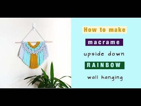 How to make upside down rainbow wall hanging - EASY DIY macrame tutorial