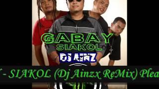 Gabay - Siakol (Dj Ainzx ReMix)