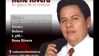 QUE LINDO ES SER SOLTERO - Rene Rivera - El Genio de la Rockola - 101%ROCKOLA - #25