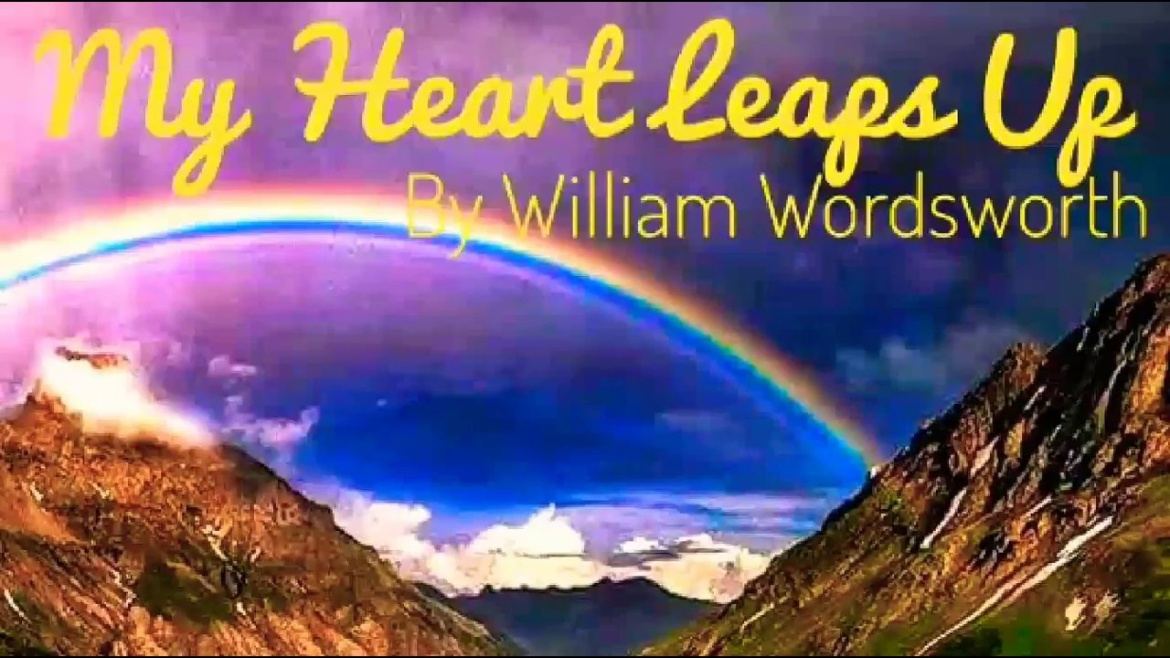A Poem In English My Heart Leaps Up By William Wordsworth