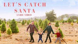 Let's Catch Santa - Daily Bumps | Lyric Video