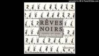 Bandolero - Rêves Noirs