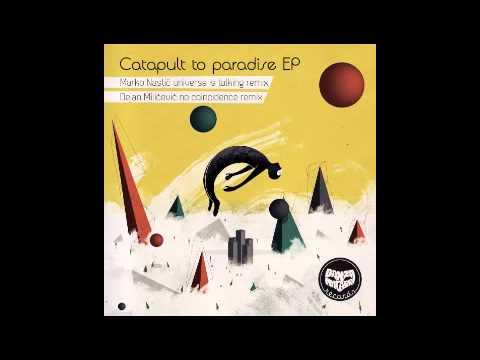 Danza Macabra - Catapult to Paradise (Marko Nastic Universe Is Talking remix)