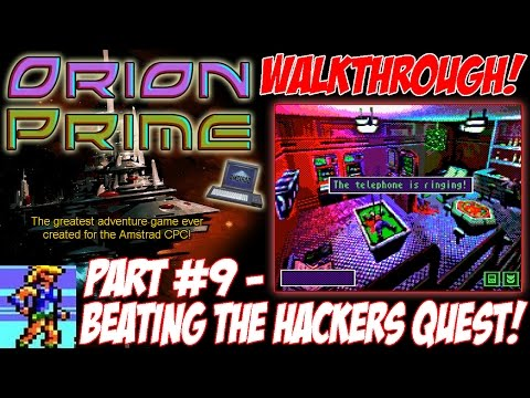 "[AMSTRAD CPC] ""Orion Prime"" Walkthrough Part 9 (""Beating The Hackers Quest!"")"