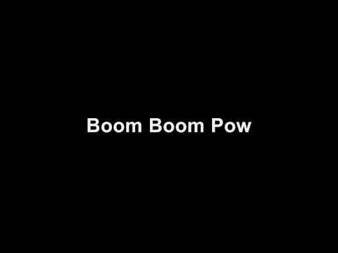 Boom Boom Pow Lyrics