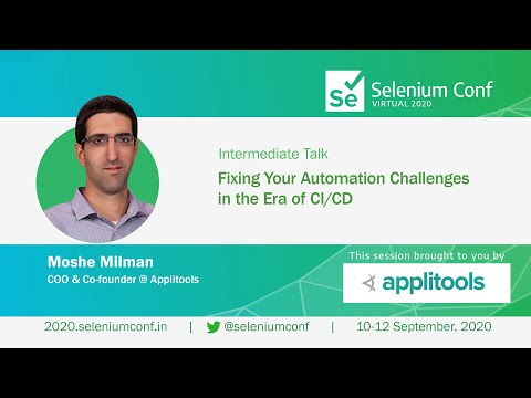 Fixing Your Automation Challenges In The Era Of CI/CD By Moshe Milman #SeConf2020
