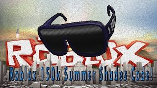 Roblox 150k Summer Shades!!! [ENDED]