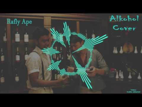 SISITIPSI - Alkohol (RaflyApe Cover + Remix)