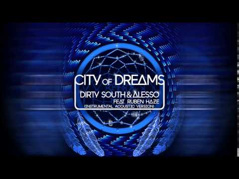 Dirty South   Alesso feat  Ruben Haze   City Of Dreams Instrumental Acoustic Version   YouTube