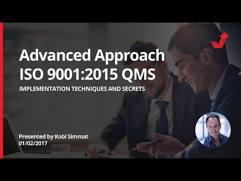 An advanced way to implement your ISO 9001:2015 Quality Management Systems.