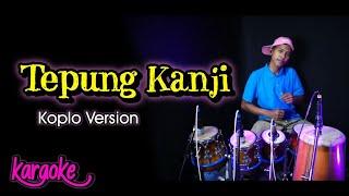 Tepung Kanji Karaoke Versi Koplo