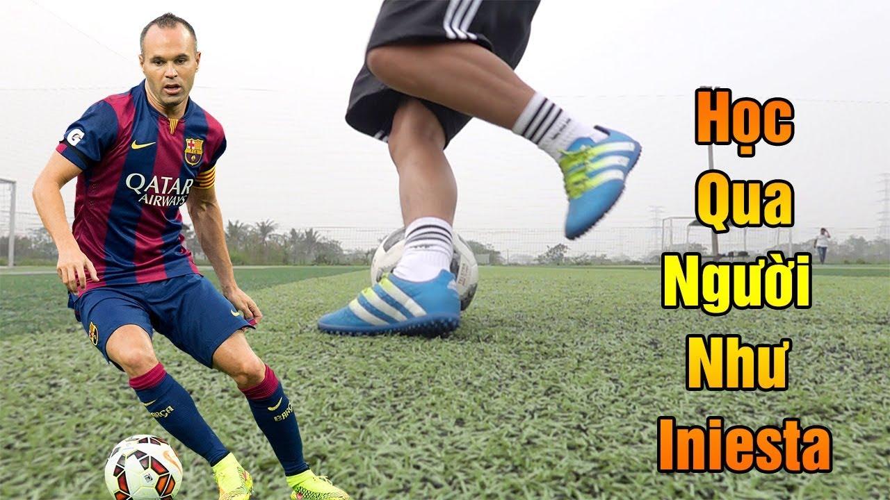 Đỗ kim phúc hướng dẫn bóng đá kỹ thuật qua người đẹp nhất của Iniesta từ Việt Nam