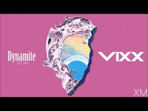 빅스 (VIXX) - Dynamite (3D ver.)