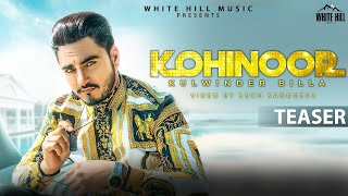 Kohinoor (Teaser) Kulwinder Billa | Sukh Sanghera | Rel. 21st June | White Hill Music
