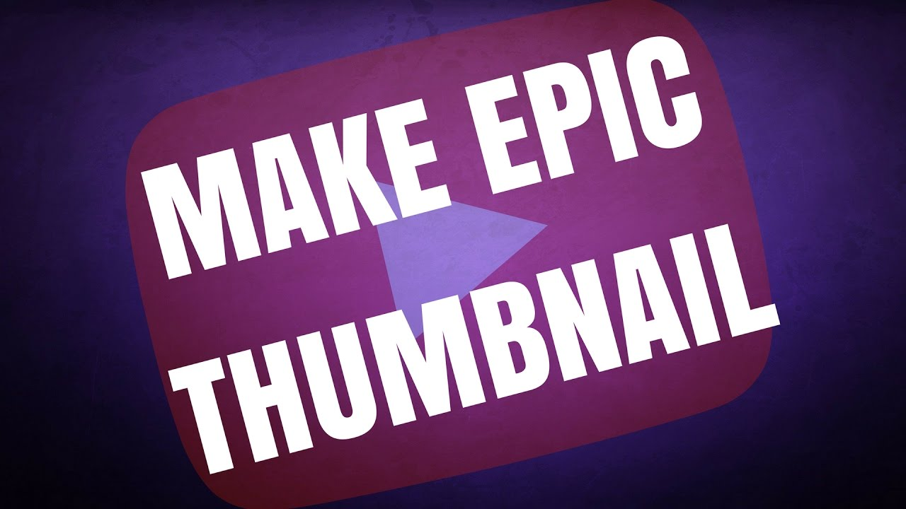 how to create a custom thumbnail for youtube